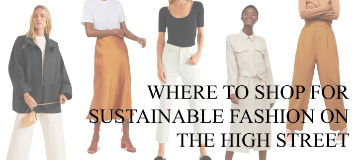 Where to shop for Sustainable Fashion on the High Street